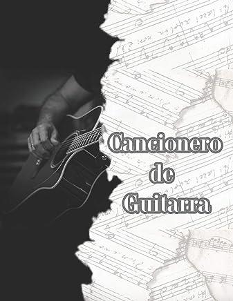 Cancionero de Guitarra: Libreta en Blanco para Escribir Canciones y Notas de Musica con Pauta