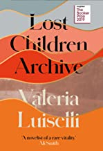 Lost Children Archive: LONGLISTED FOR THE BOOKER PRIZE 2019 (English Edition)