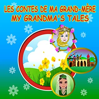 Les Contes De Ma Grand-mere / My Grandma's Tales: French/English bilingual picture book of stories for children