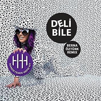 Deli Bile (Berna Öztürk Remix)