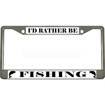 Id Rather Be Fishing License Plate Tag Frame Weather-Resistant Automotive License Plate Frame Metal License Plate Cover US /& Canada Size