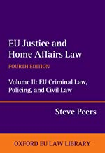 EU Justice and Home Affairs Law: EU Justice and Home Affairs Law: Volume II: EU Criminal Law, Policing, and Civil Law (Oxford European Union Law Library)