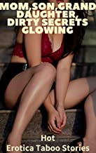 Mom,Son,GrandDaughter, Dirty Secrets Glowing: Hot Erotica Taboo Stories