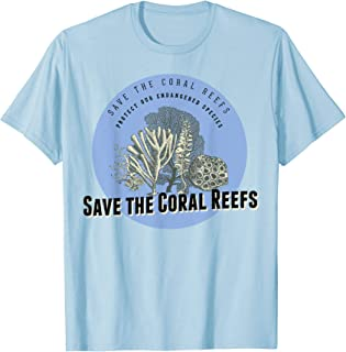 Save the Coral Reefs T-Shirt - Endangered Species Tee