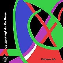 Go Nostalgic Or Go Home, Vol. 16