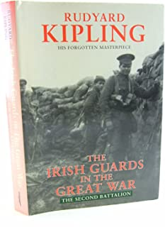 The Irish Guards in the Great War 2nd Battalion by Rudyard Kipling (27-Oct-1997) Hardcover