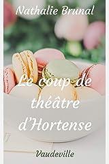 Le Coup de théâtre d'Hortense Format Kindle