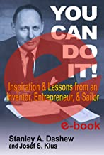You Can Do It! Inspiration and Lessons from an Inventor, Entrepreneur, & Sailor