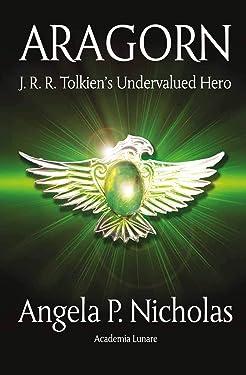 Aragorn: J. R. R. Tolkien's Undervalued Hero