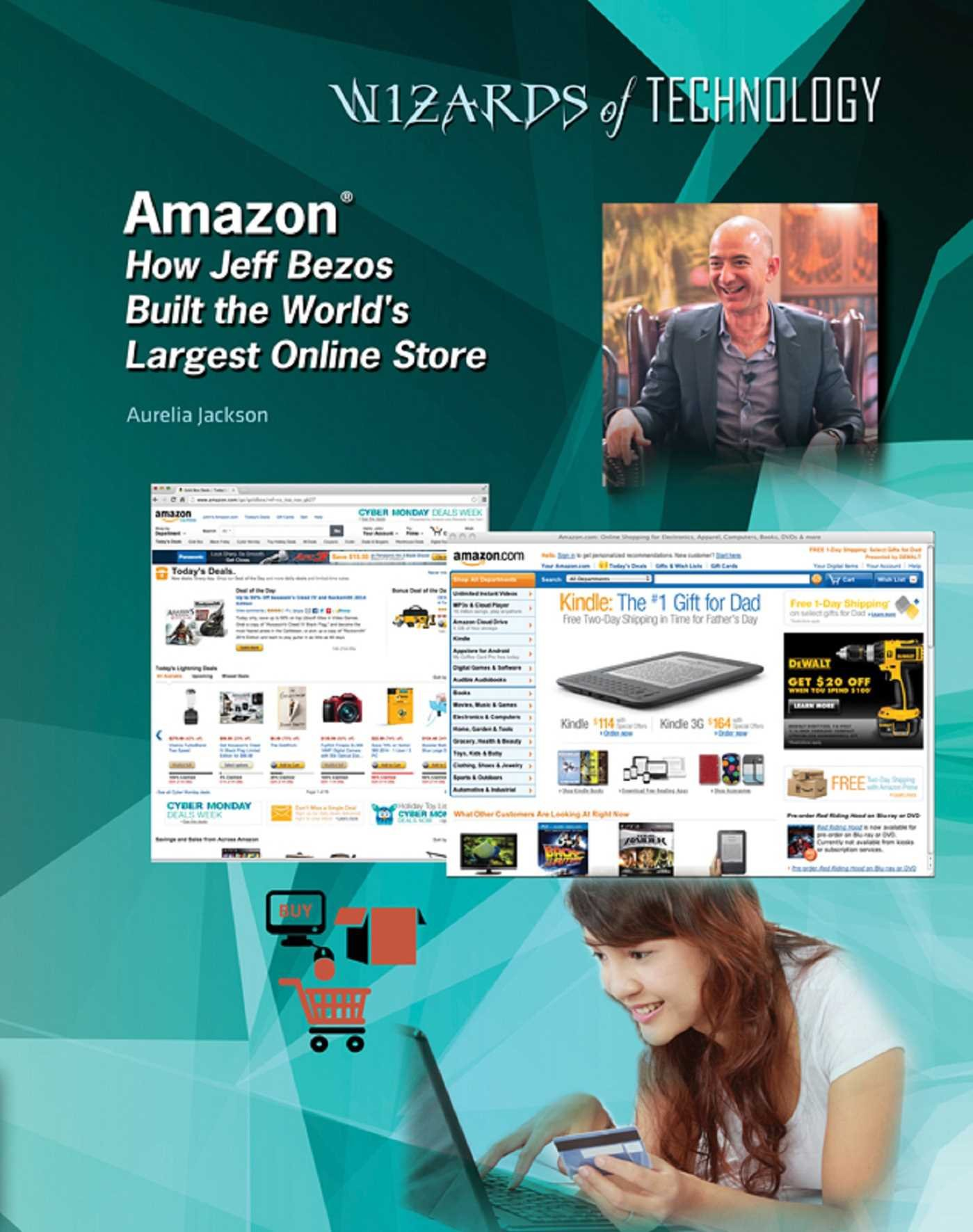 Amazon®: How Jeff Bezos Built the World's Largest Online Store