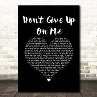 Don't Give Up On Me Black Heart Song Lyric Wall Art Poster Gift Present Print