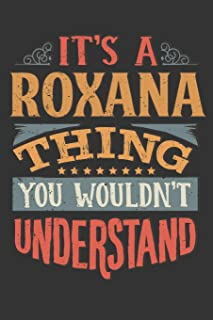 Its A Roxana Thing You Wouldnt Understand: Roxana Diary Planner Notebook Journal 6x9 Personalized Customized Gift For Some...