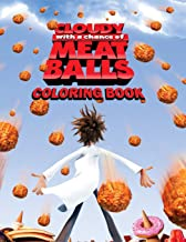 Cloudy with a Chance of Meatballs Coloring Book: Coloring Book for Kids and Adults, This Amazing Coloring Book Will Make Your Kids Happier and Give Them Joy