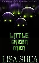 Little Green Men - A Psychological Horror Suspense Short Story (Lisa's Dark Gripping Short Tales Book 12)