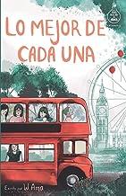 Lo mejor de cada una (Serie Ideas en la casa del árbol. Volumen 2): Novela infantil-juvenil. Lectura de 8-9 a 11-12 años. ...