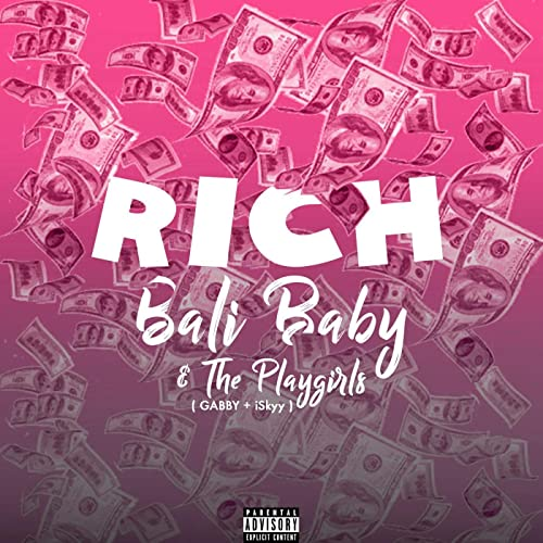 Rich Feat The Playgirls Explicit By Gabby Iskyy Bali