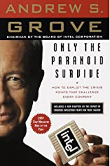 Only the Paranoid Survive: How to Exploit the Crisis Points That Challenge Every Company Kindle Edition