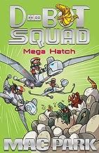 Mega Hatch (D-Bot Squad)