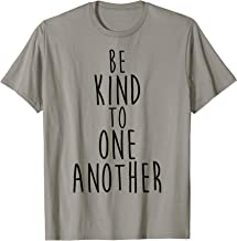 Be Kind To One Another Gift T-Shirt Men Women And Kids