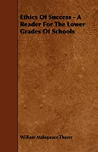 Ethics Of Success - A Reader For The Lower Grades Of Schools