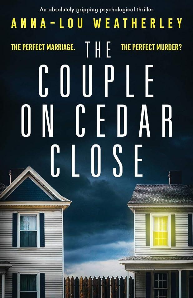 泥沼値する油The Couple on Cedar Close: An absolutely gripping psychological thriller