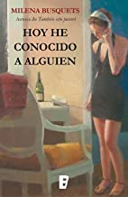 Hoy he conocido a alguien (Spanish Edition)