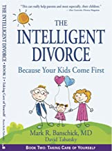 The Intelligent Divorce: Taking Care of Yourself