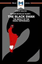 The Black Swan: the Impact of the Highly Improbable (The Macat Library)