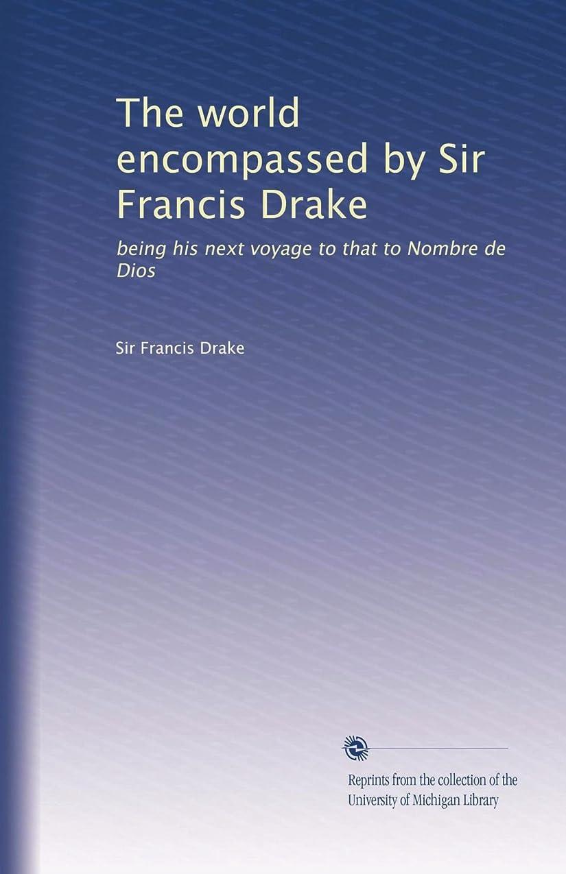 バブル割り当てます中央The world encompassed by Sir Francis Drake: being his next voyage to that to Nombre de Dios