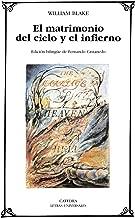 El matrimonio del cielo y el infierno / The Marriage of Heaven and Hell (Letras Universales / Universal Writings) (Spanish Edition)