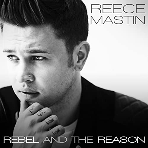 Rebel and the Reason by Reece Mastin on Amazon Music