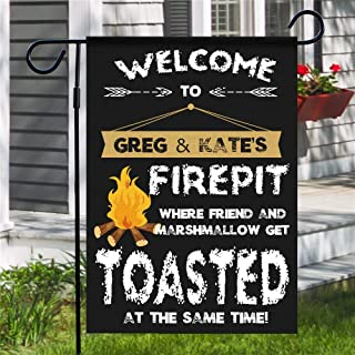 Ranche Custom Polyester Garden Flag,Without Flagpole,Welcome to Greg & Kate'S Firepit Where Friend and Marshmallow Get Toasted at The Same Time!