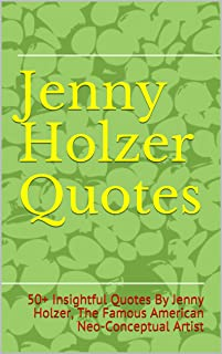 Best jenny holzer quotes Reviews
