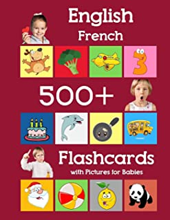 English French 500 Flashcards with Pictures for Babies: Learning homeschool frequency words flash cards for child toddlers...