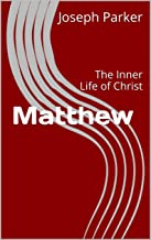 Matthew: The Inner Life of Christ (The People's Bible Book 21)