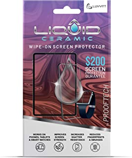 LIQUID CERAMIC Glass Screen Protector with $200 Coverage | Wipe On Scratch and Shatter Resistant Nano Protection for All P...