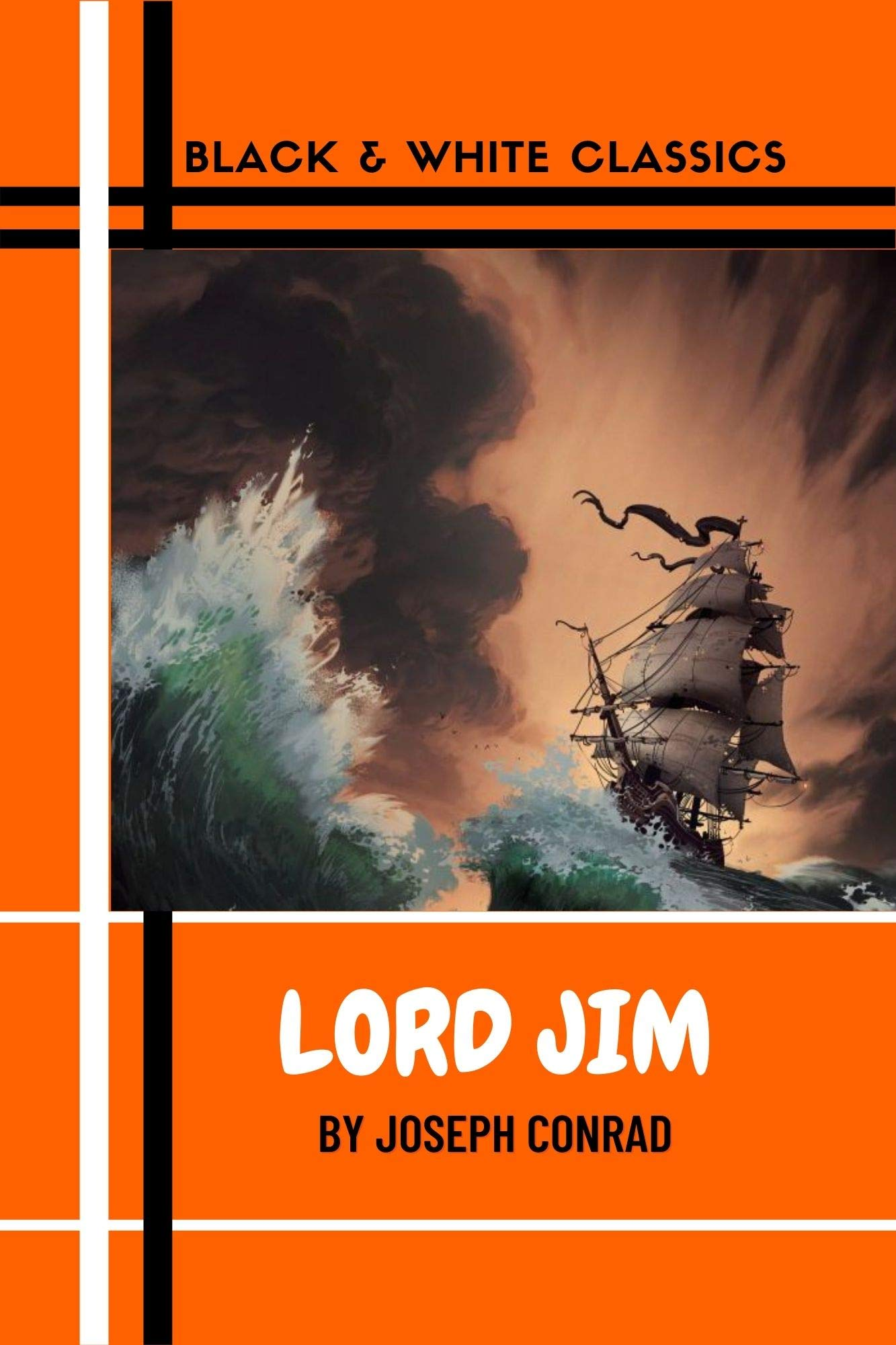 Lord Jim by Joseph Conrad (Black and White Classics Book 26)