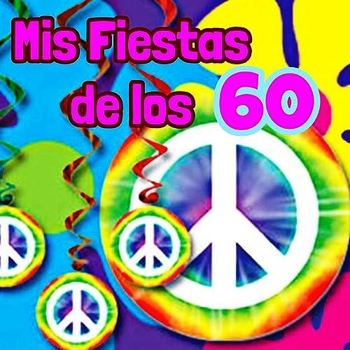 Mis Fiestas de los 60