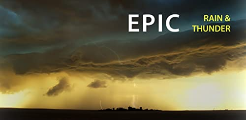 『Epic Rain & Thunder Sounds - with featured ebook: Basic Weather Spotters' Field Guide』のトップ画像