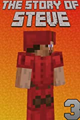 The Story of Steve 3: An unofficial Minecraft book (The Story of Steve books) Kindle Edition
