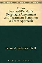 Cd for Leonard/Kendall's Dysphagia Assessment and Treatment Planning: A Team Approach
