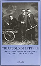Scaricare Libri Triangolo di lettere. Carteggio di Friedrich Nietzsche, Lou von Salomé e Paul Rée PDF