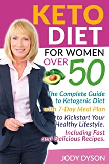 Sponsored Ad - Keto Diet for women over 50: The Complete Guide to Ketogenic Diet with 7-Day Meal Plan to Kickstart Your He...