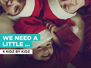 We Need A Little Christmas in the Style of 4 Kidz By Kidz