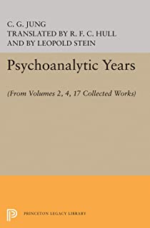 Psychoanalytic Years: (From Vols. 2, 4, 17 Collected Works)