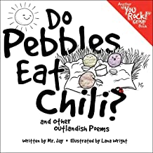 Do Pebbles Eat Chili? and Other Outlandish Poems: Featuring the Cast of the