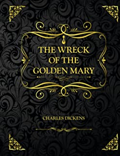 The Wreck of the Golden Mary: Collector's Edition - Charles Dickens
