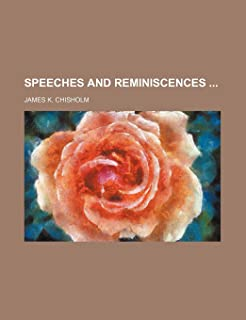 Speeches and Reminiscences