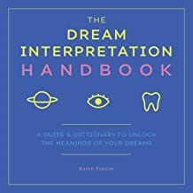 Dream Interpretation Handbook: A Guide and Dictionary to Unlock the Meanings of Your Dreams
