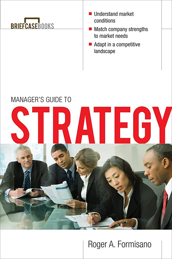 The Manager's Guide to Strategy (Briefcase Books Series) (English Edition)